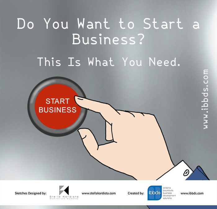 Do you want to start a business? This is what you need!