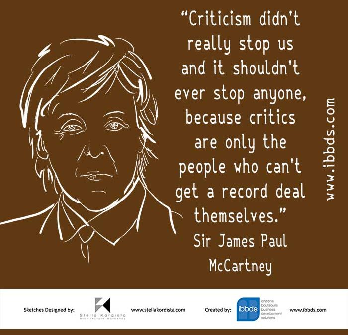 Funny Business Quotes, Paul McCartney, About Criticism, by ibbds