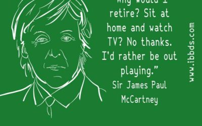 Funny Business Quotes, Paul McCartney, About Retirement, by ibbds