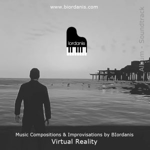 Virtual Reality by BIordanis, Music Compositions & Improvisations